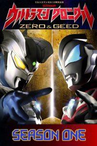 Ultraman Chronicle: ZERO & GEED: Season 1