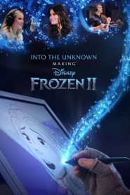 Into the Unknown: Making Frozen II