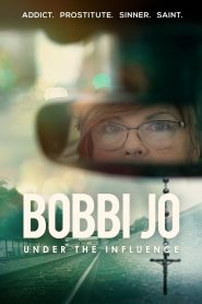 Bobbi Jo: Under the Influence