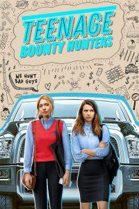Teenage Bounty Hunters: Season 1