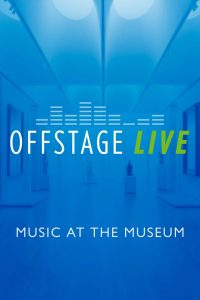 Offstage Live: Music at the Museum