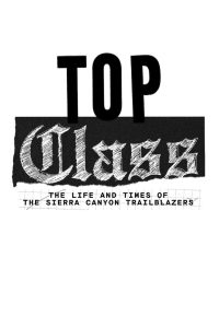 Top Class: The Life and Times of the Sierra Canyon Trailblazers: Season 1