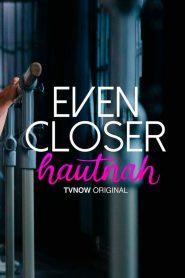 Even Closer – Hautnah