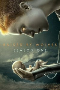 Raised by Wolves: Season 1