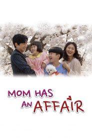 Mom Has an Affair