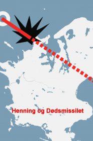 Henning Og Dødsmissilet