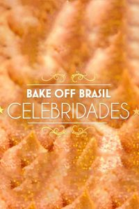 Bake Off Brasil – Celebridades: Season 1