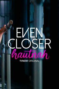 Even Closer – Hautnah: Season 1