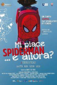 Mi piace Spiderman… e allora?