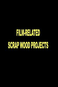 Film-Related Scrap Wood Projects