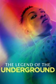 The Legend of the Underground