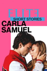 Elite Short Stories: Carla Samuel: Season 1