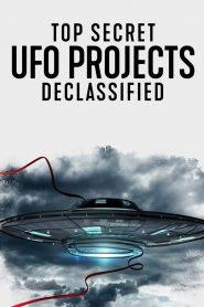 Top Secret UFO Projects Declassified